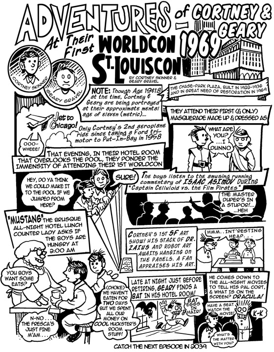 "Though not an official, fer-real ""assignment,"" I nevertheless have a fondness for this little bit of cartoony wackiness which is a reminiscence of my memories and those of writer Geary Gravel on the first World Science Fiction Convention we ever attended in St Louis in 1969. It was created for a one-shot fanzine (the ""FIRST Night"" at Noreascon Four in Boston."