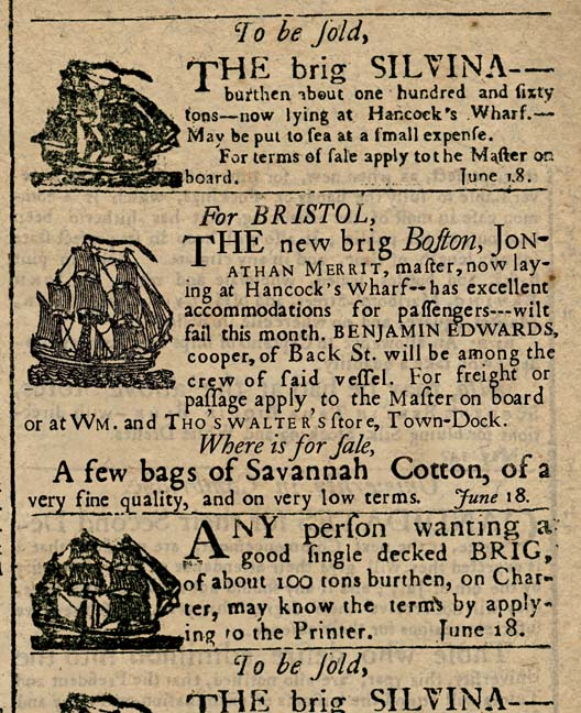 "This is a fictionalized but historically accurate newspaper advertisement, common in the 18th century. Created to tell the story of Benjamin Edwards' sailing as a cooper on the Bristol, the fonts and images are correct for the period. Notice the ""print-through"" of the type from the reverse side, typical for newspapers of that period."