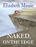 "The surrealistic or perhaps symbolic painting for ""Naked on the Edge,"" a collection of dark fiction by Elizabeth Massie."