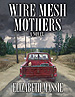 The cover painting for Elizabeth Massie's novel, Wire Mesh Mothers. If you look closely, you can see that there's some drama going on in the cab of the pickup.